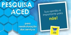 Aced faz pesquisa com empresas para reestruturação dos serviços